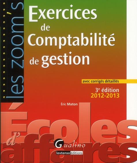 Exercices De Comptabilite De Gestion Avec Corriges Detailles 2012-2013 (3e Edition)