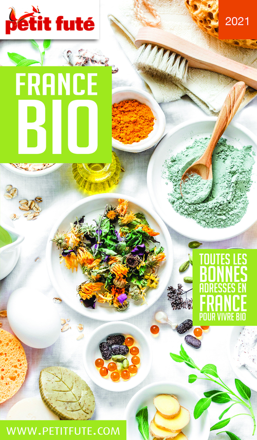 GUIDE PETIT FUTE ; THEMATIQUES ; France bio (édition 2021)