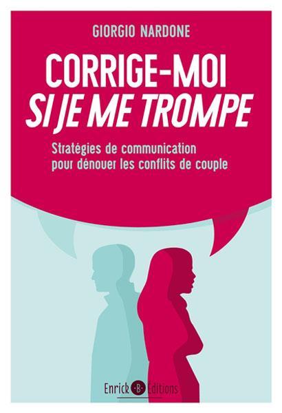 Corrige-moi si je me trompe ; stratégies de communication pour dénuer les conflits de couple