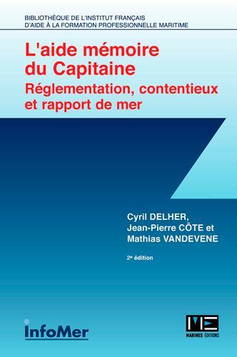 Aide memoire du capitaine : réglementation, contentieux et rapport de mer (2e édition)