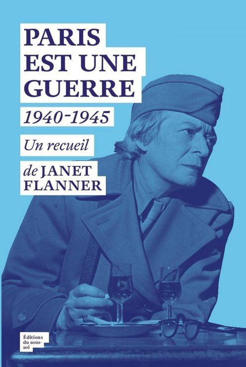 Paris est une Guerre. 1940-1945