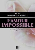 Vente Livre Numérique : L'Amour impossible  - Jules Barbey d'Aurevilly