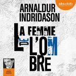 Vente AudioBook : La Femme de l'ombre - Trilogie des ombres, tome 2  - Arnaldur Indridason