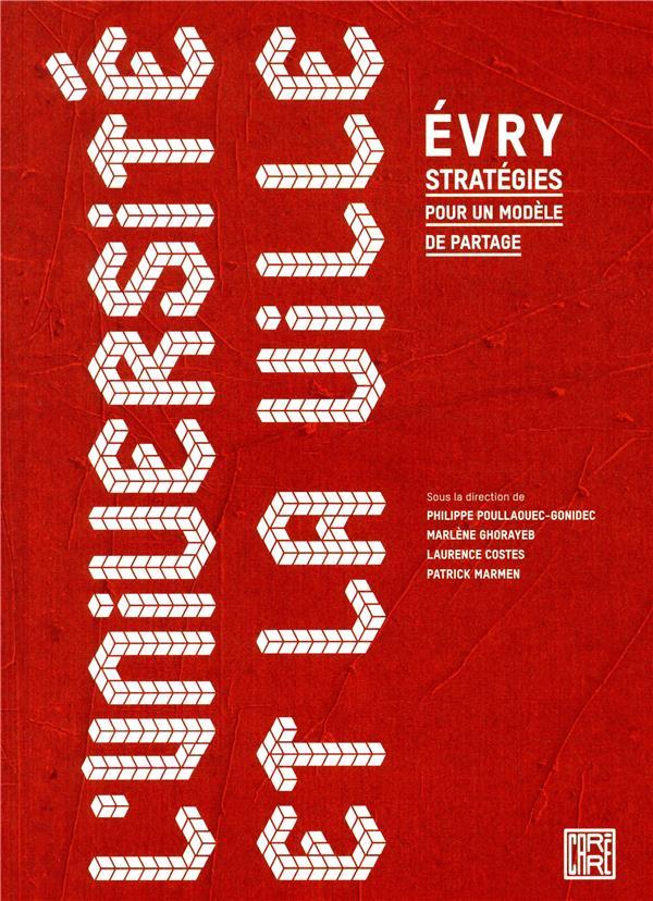 L'université et la ville ; Evry, stratégies pour un modèle de partage