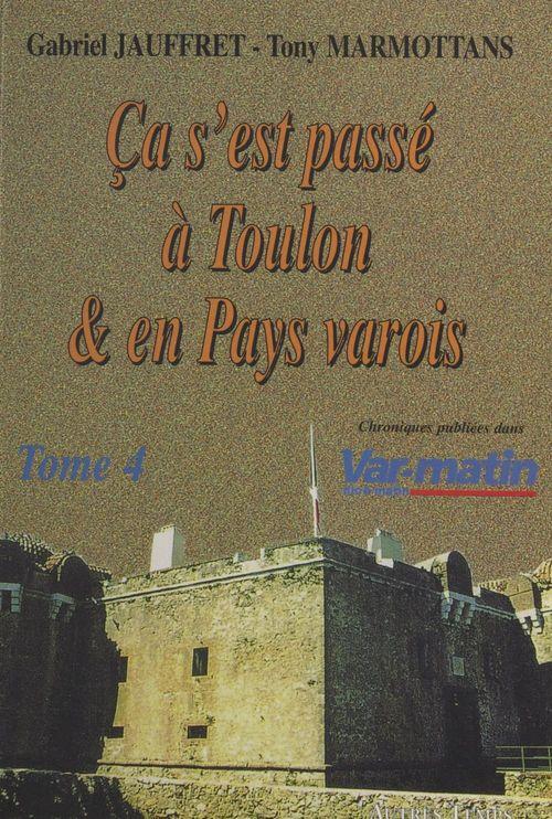 Ça s'est passé à Toulon et en pays varois (4)  - Tony Marmottans  - Gabriel Jauffret
