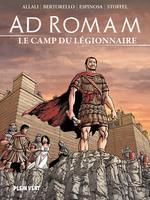 Vente Livre Numérique : Ad romam : le camp du legionnaire  - Yvon Bertorello - Eric Stoffel