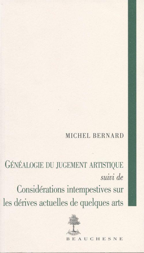 Genealogie du jugement artistique- considerations intempestives sur les derives actuelles des arts