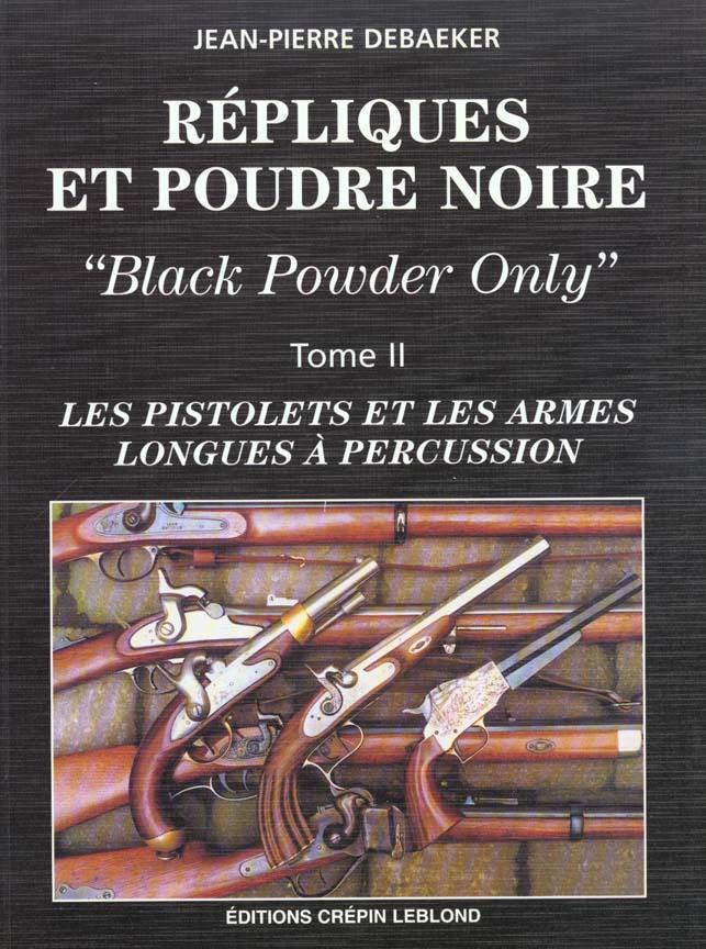 Repliques et poudre noire t2 les pistolets et les armes longues a percussion