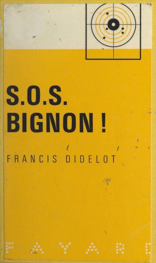 S.O.S. Bignon !
