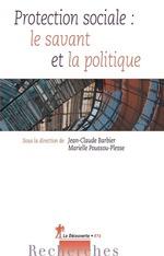 Protection sociale : le savant et la politique  - Jean-Claude Barbier - Marielle Poussou-Plesse