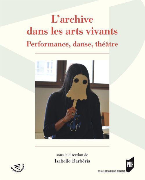 L'archive dans les arts vivants ; performance, danse, théâtre
