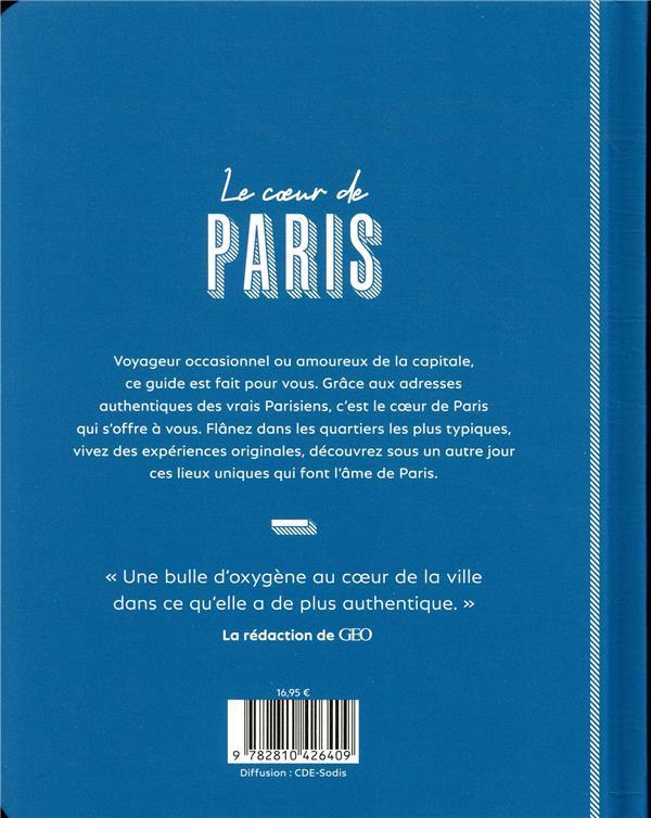 Le coeur de Paris ; lieux emblématiques, inspirations, expériences originales
