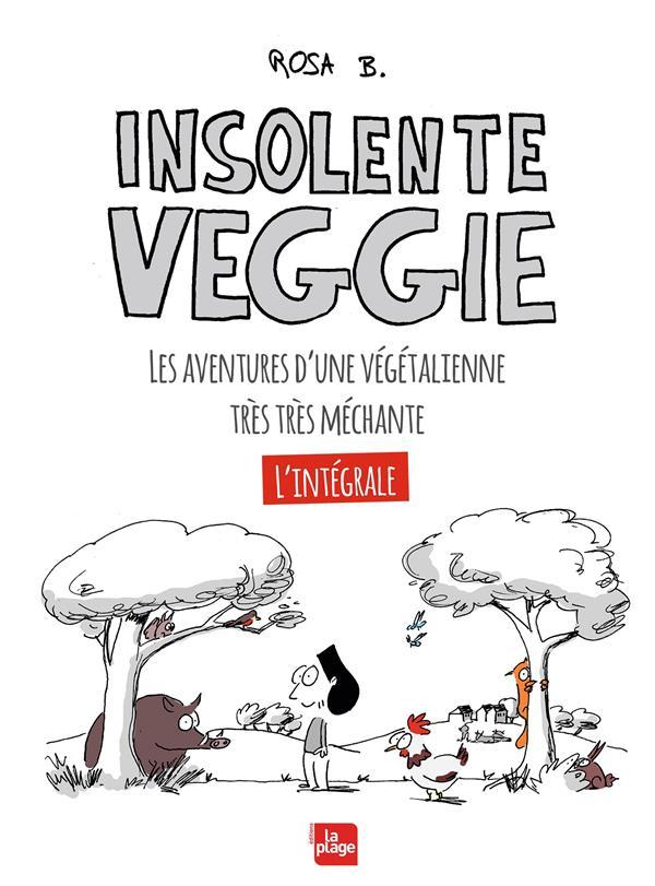 Insolente veggie ; les aventures d'une végétalienne très très méchante ; intégrale