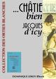 ... Châtie bien  - Collectif  - Jacques d' Icy