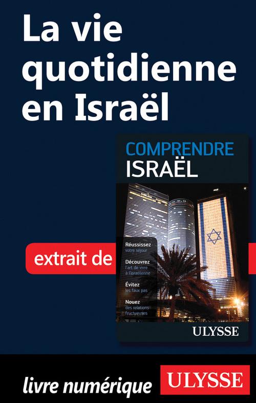 Comprendre Israël ; la vie quotidienne en Israël