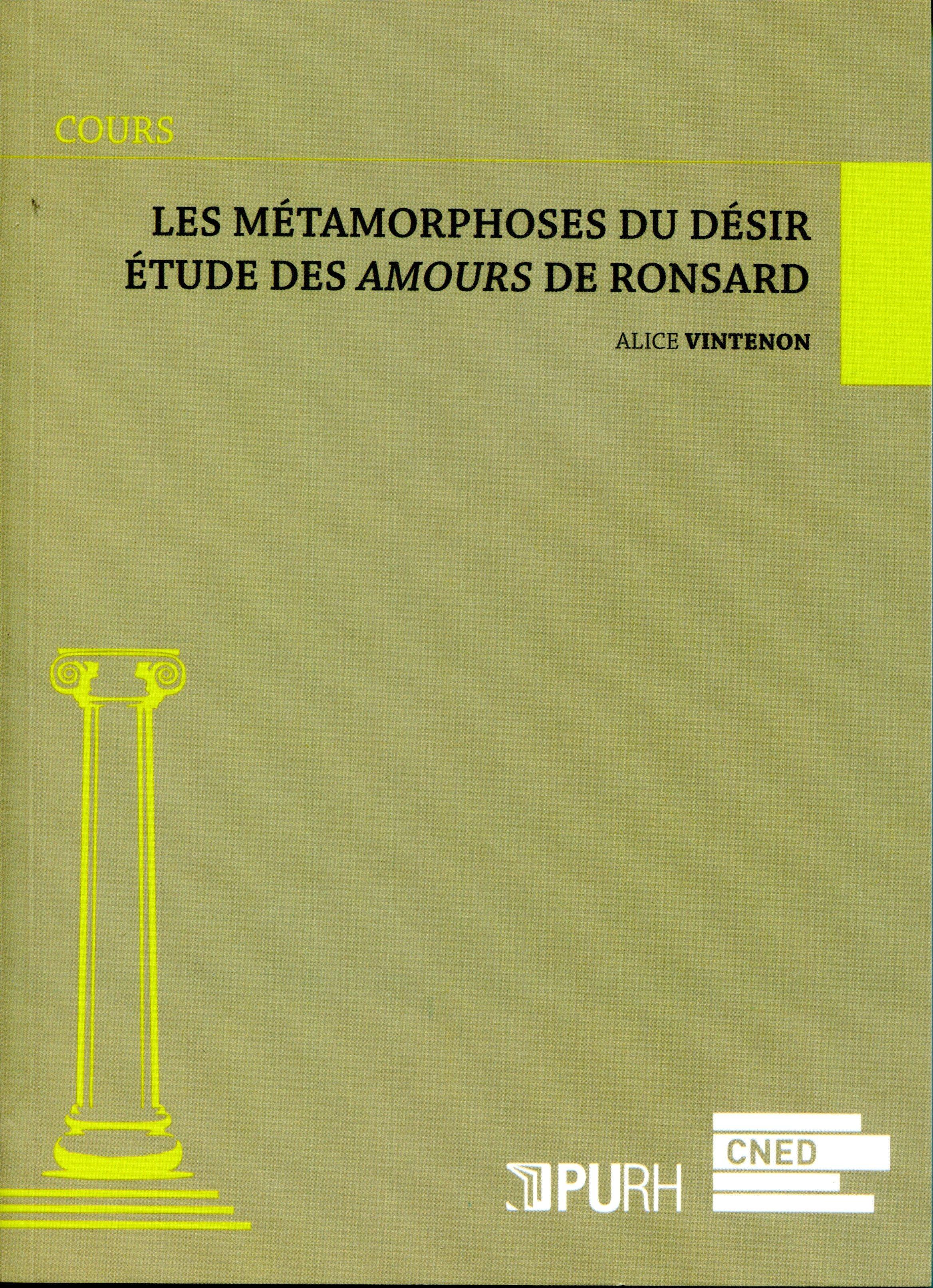 Les metamorphoses du desir. etude des <i>amours de cassandre</i> de r onsard