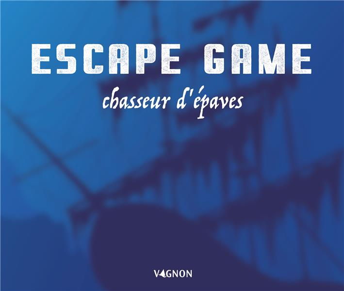 Escape game ; chasseur d'épaves