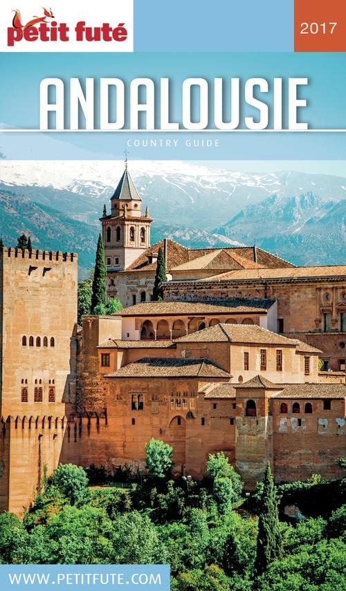 GUIDE PETIT FUTE ; COUNTRY GUIDE ; Andalousie (édition 2017)