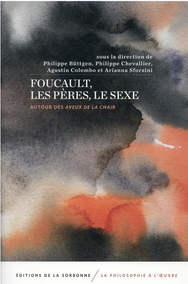 Foucault, les pères, le sexe : autour des aveux de la chair