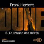 Vente AudioBook : La Maison des mères - T6  - Frank Herbert