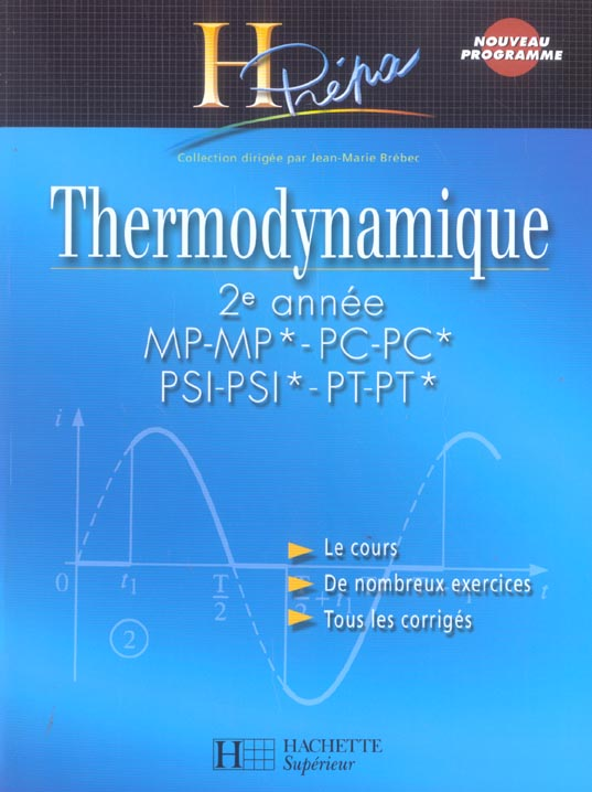 Thermodynamique ; 2eme Annee Mp-Mp*-Pc-Pc*-Psi-Psi*-Pt-Pt* (Edition 2004)