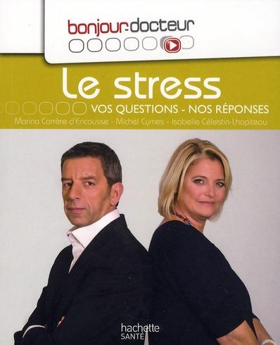 Le stress ; vos questions, nos réponses