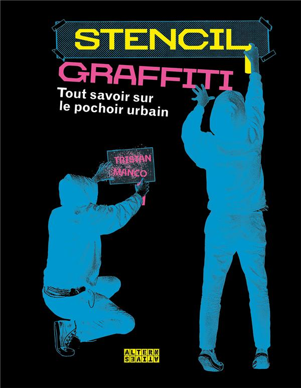 Stencil graffiti ; tout savoir sur le pochoir urbain
