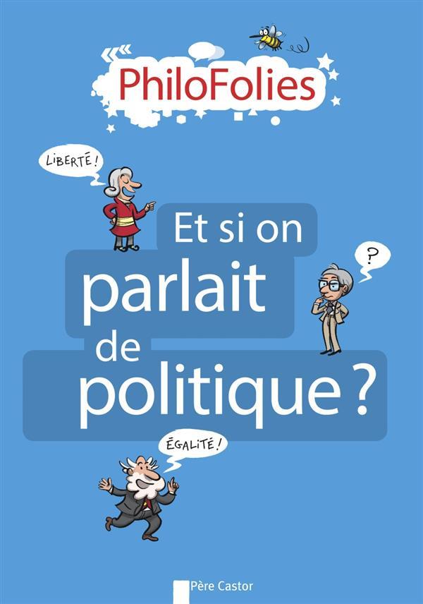 Philofolies ; et si on parlait de politique ?