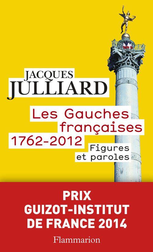 Les gauches françaises, 1762-2012 ; figures et paroles