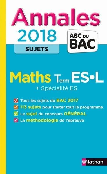 Annales ABC du bac ; sujets non corrigés T.1 ; mathématiques ; terminale ES spécialités ; terminale L (édition 2017)
