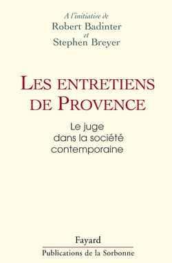 Les entretiens de provence - le juge dans la societe contemporaine