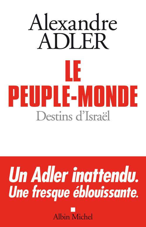 Le peuple-monde ; destins d'Israël