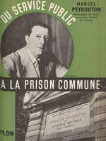 Du service public à la prison commune  - Marcel Peyrouton