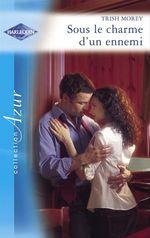 Vente EBooks : Sous le charme d'un ennemi (Harlequin Azur)  - Trish Morey