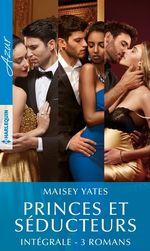 """Vente Livre Numérique : Intégrale de la série """"Princes & Séducteurs""""  - Maisey Yates"""
