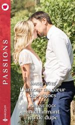 Vente Livre Numérique : L'amour au coeur des vignes - Un charmant jeu de dupe  - Maisey Yates - Joanne Rock