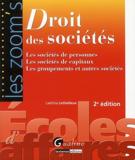 Droit des sociétés ; les sociétés de personnes, les sociétés de capitaux, les groupements et autres sociétés (2e édition)