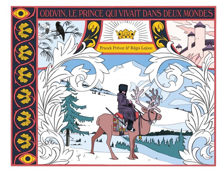 Oddvin, le prince qui vivait dans deux mondes