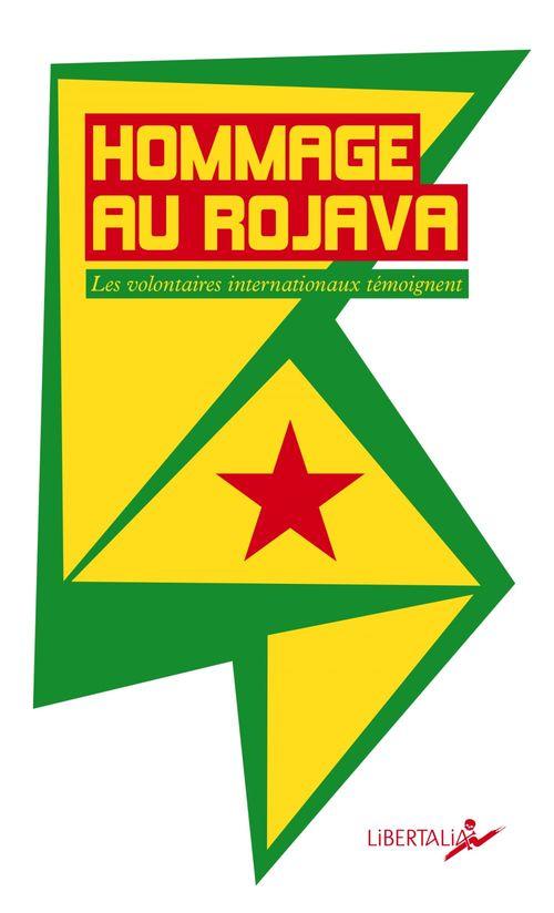 Hommage au Rojava ; les volontaires internationaux témoignent
