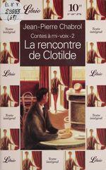 Contes à mi-voix (2) : La Rencontre de Clotilde