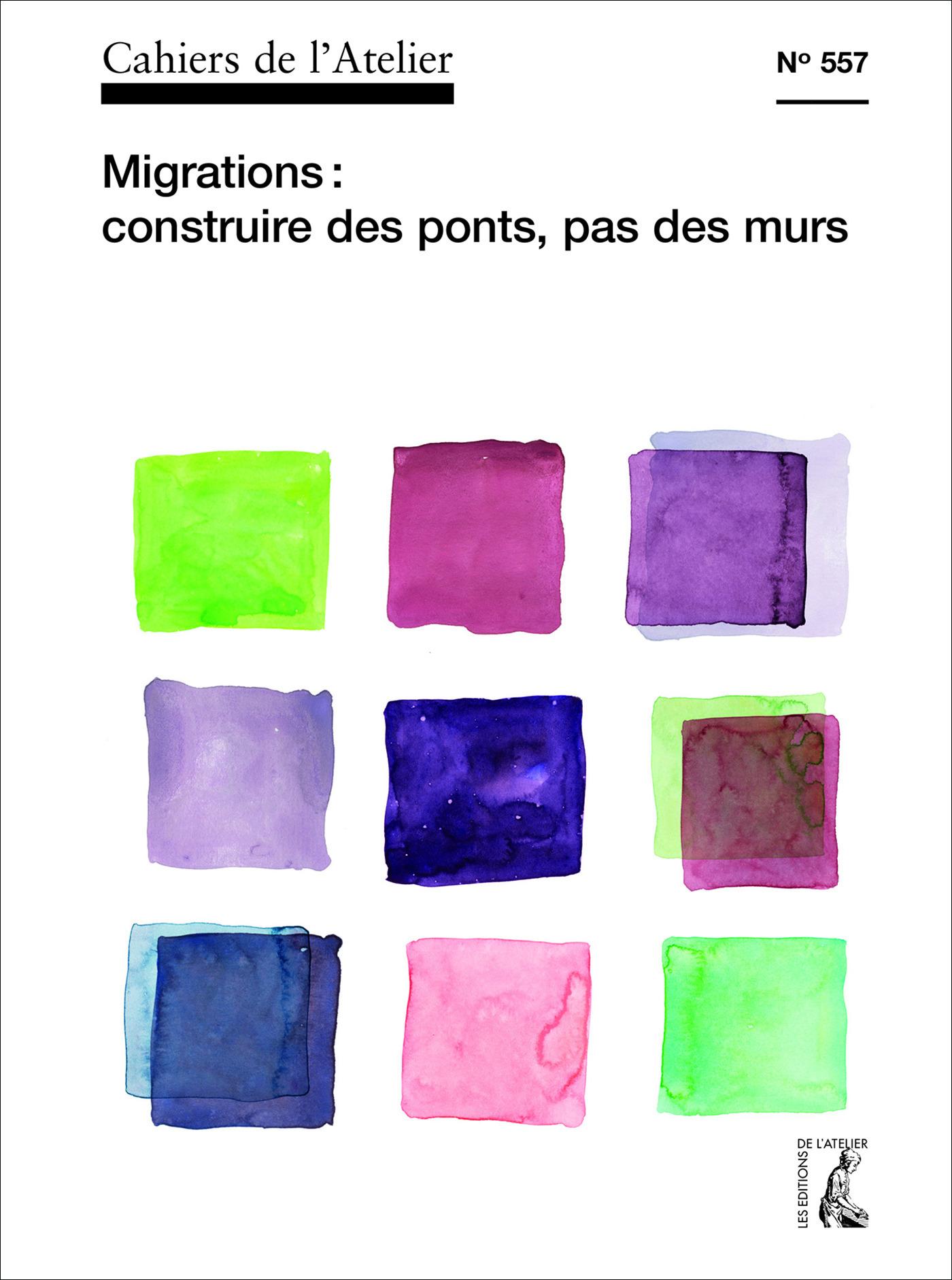 Cahiers de l'atelier T.557 ; des murs et des ponts