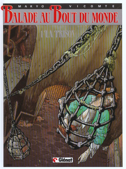 Balade au bout du monde - cycle 1 t.1 ; la prison