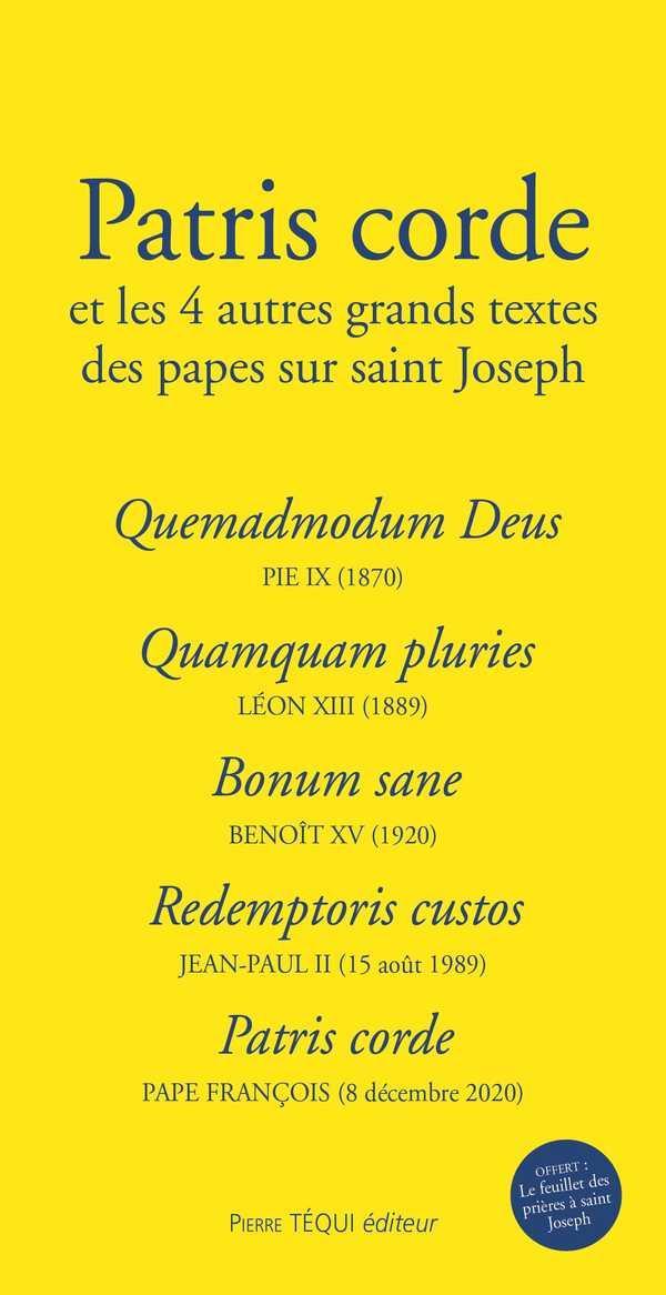 PATRIS CORDE ET LES 4 AUTRES GRANDS TEXTES DES PAPES SUR SAINT JOSEPH
