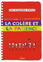 Vente Livre Numérique : La colère et la patience  - Brigitte Labbé - Pierre-François Dupont-Beurier