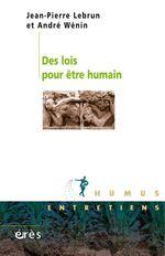 Vente EBooks : Des lois pour être humain  - Jean-pierre LEBRUN - Andre WENIN