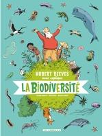 Vente Livre Numérique : Hubert Reeves nous explique - Tome 1 - La biodiversité  - Hubert Reeves - Nelly Boutinot