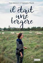 Il était une bergère  - Stéphanie Maubé - Yves DELOISON