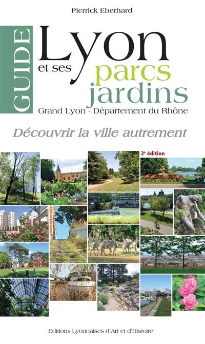Guide de Lyon et ses parcs et jardins t.2