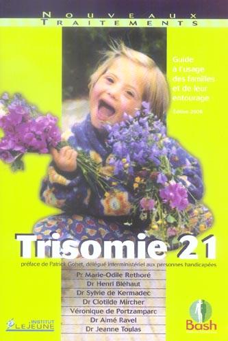 Trisomie 21 ; guide à l'usage des familles et de leur entourage