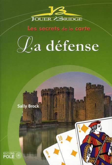 La défense au bridge ; les secrets de la carte